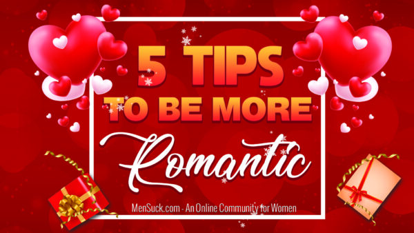 5 Tips to be More Romantic