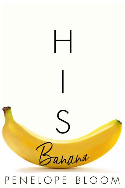 His Banana