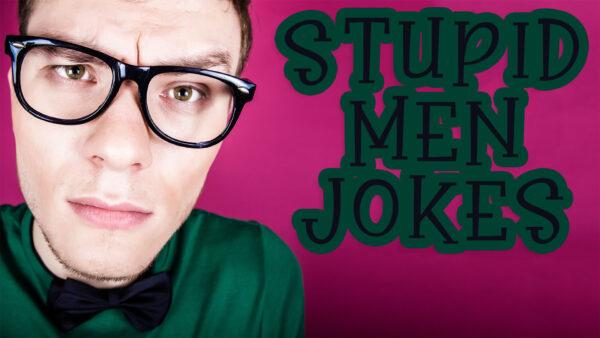 Stupid Men Jokes