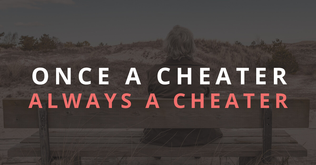 Once a cheater, always a cheater!